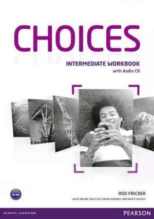 Rod Fricker - Choices  INTERMEDIATE : radna bilježnica engleskog jezika za  1. i 2. razred ili 2. i 3. razred četverogodišnjih struk