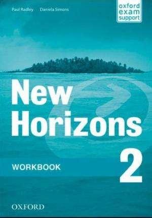 new horizons 2 workbook: radna bilježnica za engleski jezik, 2. razred strukovnih škola, prvi strani jezik; 2. razred  četvor - Paul Radley, Daniela Simons