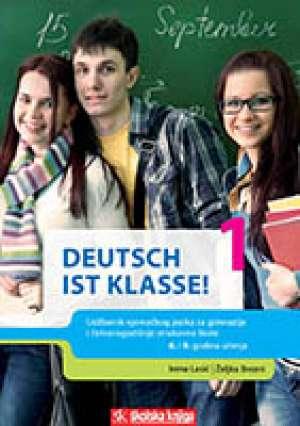 Irena Lasić, Željka Brezni - DEUTSCH IST KLASSE! 1 : udžbenik njemačkog jezika s audio CD-om u prvom razredu četverogodišnjih strukovnih škola - 6. i 9. g