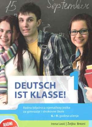 deutsch ist klasse ! 1 : radna bilježnica za njemački jezik u prvom razredu četverogodišnjih strukovnih škola - 6. i 9. godin autora Irena Lasić, Željka Brezni