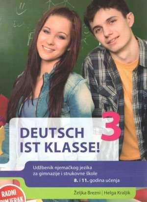 DEUTSCH IST KLASSE! 3 : udžbenik njemačkog jezika s audio CD-om u trećem razredu četverogodišnjih strukovnih škola autora Helga Kraljik, Željka Brezni