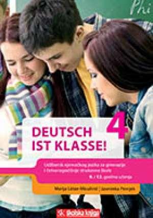 DEUTSCH IST KLASSE! 4 : udžbenik njemačkog jezika s audio CD-om u četvrtom razredu gimnazija - Jasminka Pernjek, Marija Lütze-Miculinić