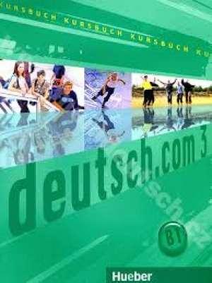 DEUTSCH.COM 3 : udžbenik njemačkog jezika za  3. i 4. razred četverogodišnjih strukovnih škola, 2. strani jezik, 8. i 9. godin autora Gerhard Neuner, Sara Vicente, Carmen Cristache, Lina Pilypaityte