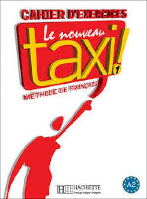 le nouveau taxi! 1 : radna bilježnica francuskog jezika za 1. razred jezične gimnazije, 2. strani jezik; 1. i 2. razred gimna autora Guy Capelle, Robert Menand