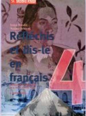 Ivana Batušić, Yvonne Vrhovac - REFLECHIS ET DIS - LE EN FRANÇAIS 4 : udžbenik francuskog jezika za 4. razred srednje škole : 4. godina učenja