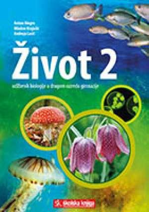 ŽIVOT 2 : udžbenik biologije u drugom razredu gimnazije autora Antun Alegro, Mladen Krajačić, Andreja Lucić