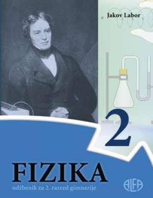 FIZIKA 2  : udžbenik za 2. razred gimnazije autora Jakov Labor