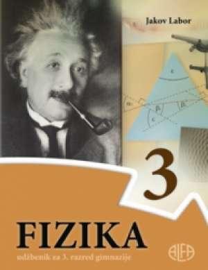 FIZIKA 3 :  udžbenik za 3. razred gimnazije autora Jakov Labor