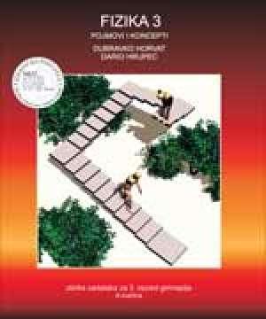 fizika 3 pojmovi i koncepti : ZBIRKA ZADATAKA za 3. razred gimnazija, A inačica - Dubravko Horvat, Dario Hrupec