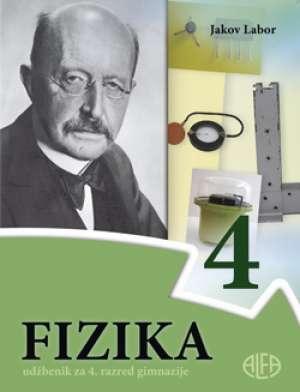 FIZIKA 4 :  udžbenik za 4. razred gimnazije autora Jakov Labor