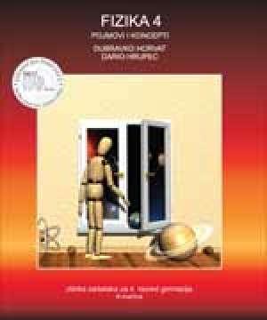 Dubravko Horvat, Dario Hrupec - fizika 4 pojmovi i koncepti : ZBIRKA ZADATAKA za 4. razred gimnazija, A inačica