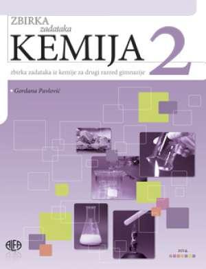 kemija 2 : ZBIRKA ZADATAKA iz kemije za drugi razred gimnazije autora Gordana Pavlović