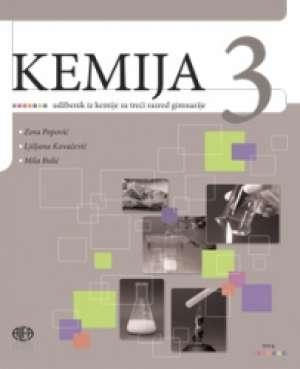 Zora Popović, Ljiljana Kovačević, Mila Bulić - KEMIJA 3 : udžbenik iz kemije za treći razred gimnazije