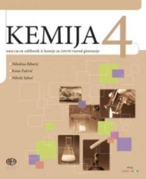 Nikolina Ribarić, Irena Futivić, Nikola Sakač - KEMIJA 4 : udžbenik iz kemije za četvrti razred gimnazije (s CD-om)