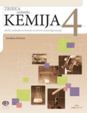 Gordana Pavlović - Kemija 4 : ZBIRKA ZADATAKA iz kemije za četvrti razred gimnazije