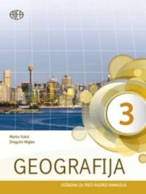 GEOGRAFIJA 3 : udžbenik za treći razred gimnazije autora Marko Vukić, Dragutin Migles