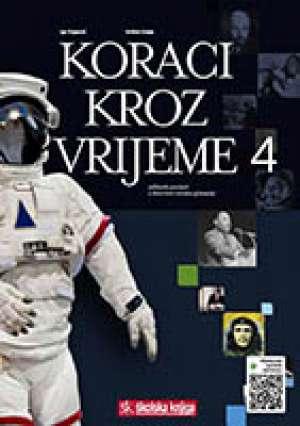 KORACI KROZ VRIJEME 4 : udžbenik povijesti u četvrtom razredu gimnazije autora Krešimir Erdelja, Igor Stojaković