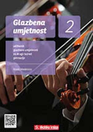 GLAZBENA UMJETNOST 2 : udžbenik glazbene umjetnosti s višemedijskim nastavnim materijalima na 3 CD-a u drugom razredu gimnazi - Nada Medenica