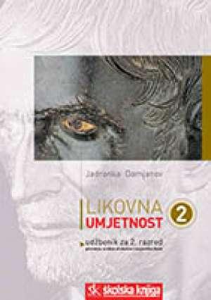 LIKOVNA UMJETNOST 2 : udžbenik likovne umjetnosti u drugom razredu gimnazije i umjetničke škole autora Jadranka Damjanov