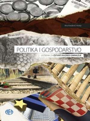 Ana Knežević-Hesky - POLITIKA I GOSPODARSTVO : udžbenik za četvrti razred gimnazije