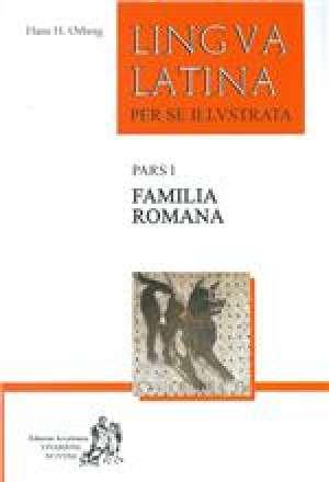 Hans Henning Ørberg - LINGUA LATINA PER SE ILLUSTRATA : Pars I, Familia Romana