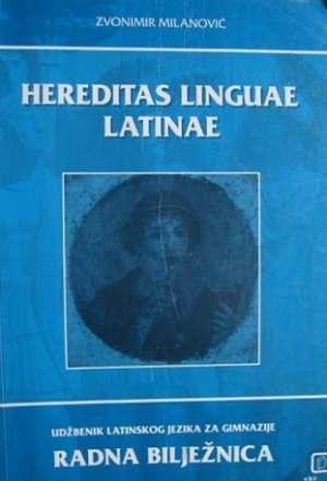 hereditas linguae latinae : radna bilježnica latinskog jezika za 1. i 2. razred gimnazije : 1. i 2. godina učenja (Kopiraj) - Zvonimir Milanović