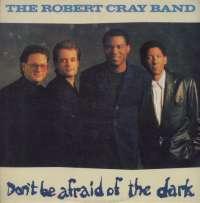 Gramofonska ploča Robert Cray Band Dont Be Afraid Of The Dark 220582, stanje ploče je 10/10