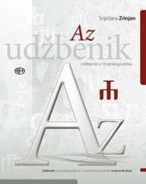 Snježana Zrinjan - HRVATSKI JEZIK (AZ) : Udžbenik iz hrvatskoga jezika za prvi razred četverogodišnjih strukovnih škola