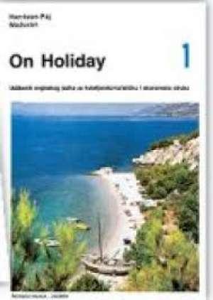 Elizabeth Harrison-Paj, Bojana Mažuran - ON HOLIDAY 1 : udžbenik engleskog jezika za hotelijersko-turističku i ekonomsku struku : 8. godina učenja