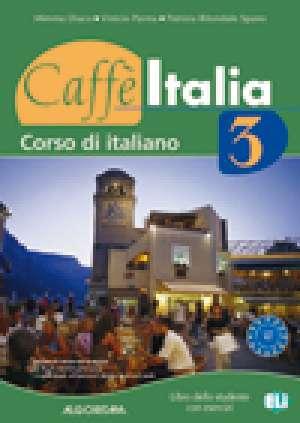 CAFFE ITALIA 3 : udžbenik talijanskog jezika za 3. i 4. razred 4-godišnjih strukovnih škola, 2. strani jezik autora Mimma Diaco, Vinicio Parma, Patrizia Ritondale Spano