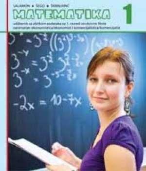 Đurđica Salamon Padjen, Boško Šego, Tihana Škrinjarić - MATEMATIKA 1 : udžbenik za ekonomiste i komercijaliste