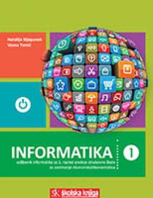 INFORMATIKA 1 : udžbenik informatike za 1. razred srednje strukovne škole za zanimanje ekonomist/ekonomistica autora Natalija Stjepanek, Vesna Tomić