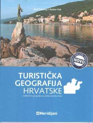 TURISTIČKA GEOGRAFIJA HRVATSKE : udžbenik iz geografije za srednje turističke škole - Emil Čokonaj, Ružica Vuk