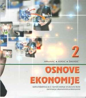 osnove ekonomije 2  : radna bilježnica za ekonomiste - Željko Mrnjavac, Lana Kordić, Blanka Šimundić