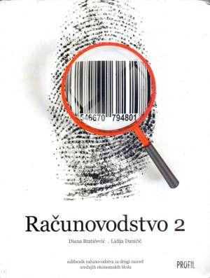 RAČUNOVODSTVO 2 : udžbenik računovodstva za drugi razred srednjih ekonomskih škola autora Diana Bratičević, Lidija Daničić
