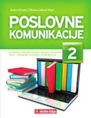 Antun Kliment, Olivera Jurković Majić - POSLOVNE KOMUNIKACIJE 2 : udžbenik za 2. razred srednje škole za zanimanje ekonomist/ekonomistica