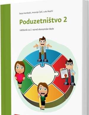 PODUZETNIŠTVO 2 : udžbenik za 2. razred ekonomske škole autora Sanja Arambašić, Antonija Čalić, Luka Rupčić
