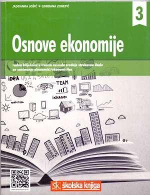 osnove ekonomije 3 : radna bilježnica u trećem razredu srednjih strukovnih škola za zanimanje  ekonomist/ekonomistica autora Jadranka Jošić, Gordana Zoretić