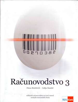 Diana Bratičević, Lidija Daničić - RAČUNOVODSTVO  3 : udžbenik računovodstva za treći razred srednjih ekonomskih škola