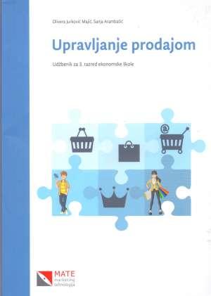 Olivera Jurković Majić, Sanja Arambašić - UPRAVLJANJE PRODAJOM : udžbenik za 3. razred ekonomske škole