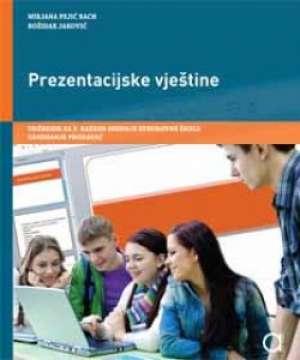 PREZENTACIJSKE VJEŠTINE : udžbenik za komercijaliste i prodavače - Mirjana Pejić Bach, Božidar Jaković