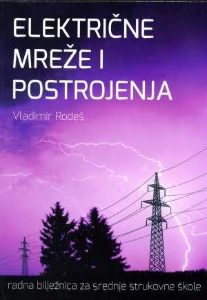 ELEKTRIČNE MREŽE I POSTROJENJA radna bilježnica autora Vladimir Rodeš