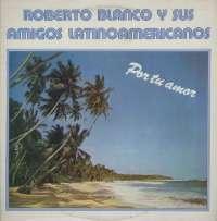 Gramofonska ploča Roberto Blanco Por Tu Amor LL 1232, stanje ploče je 10/10