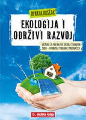 Renata Roščak - EKOLOGIJA I ODRŽIVI RAZVOJ : udžbenik za 1. razred srednje strukovne škole za zanimanje prodavač/prodavačica