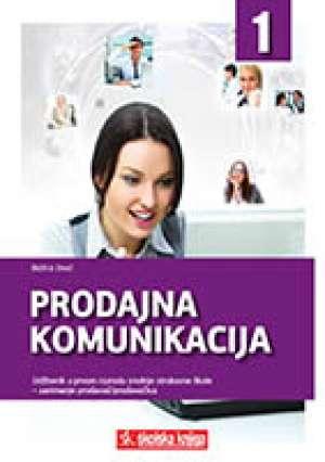 PRODAJNA KOMUNIKACIJA : udžbenik za 1. razred srednjih strukovnih škola za zanimanje prodavač/prodavačica - Božica Uroić