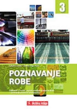 Ljiljana Tanay, Žanina Žigo Kopić - POZNAVANJE ROBE 3 : udžbenik u trećem razredu srednjih strukovnih škola za zanimanje prodavač/prodavačica