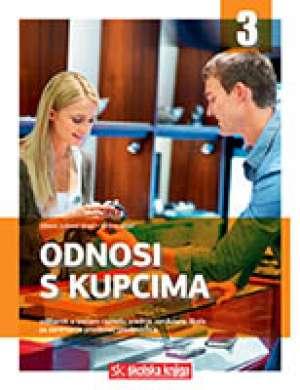 Olivera Jurković Majić, Helena Majić - ODNOSI S KUPCIMA : udžbenik za 3. razred srednje strukovne škole za zanimanje prodavač/prodavačica