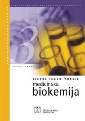 Ljerka Išgum Vorgić - MEDICINSKA BIOKEMIJA : udžbenik za zdravstveno-laboratorijske tehničare