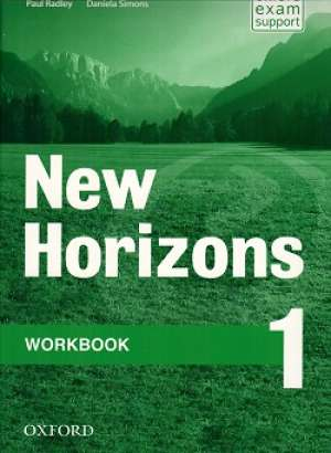 new HORIZONS 1 workbook : radna bilježnica za engleski jezik, 1. razred strukovnih škola, prvi strani jezik; 1. razred autora Paul Radley, Daniela Simons