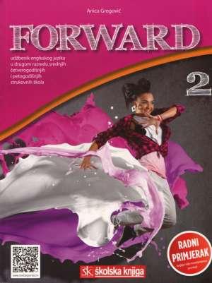 FORWARD 2 : udžbenik engleskog jezika u drugom razredu srednjih četverogodišnjih i petogodišnjih strukovnih škola autora Anica Gregović, Tamara Budimir